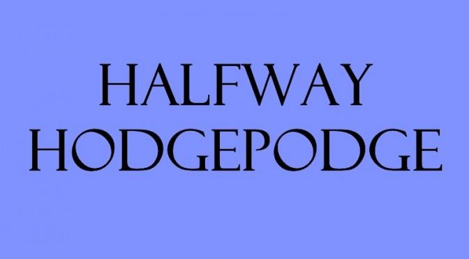 Halfway Hodgepodge Text
